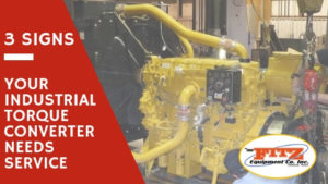 3 Signs Your Industrial Torque Converter Needs Service