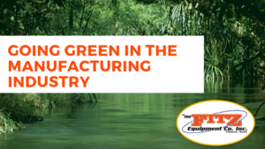 Going Green in the Manufacturing Industry