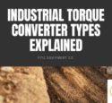 Industrial Torque Converters Explained